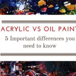 Acrylic Oil Paint Important Differences Need Know Art