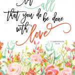 Printable Scripture Art Let All Done Love Mothers