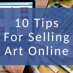 Selling Art Tips Every Artist Should Know